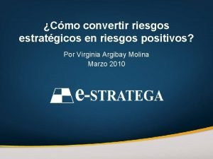 Cmo convertir riesgos estratgicos en riesgos positivos Por
