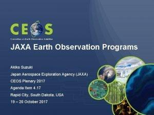 Committee on Earth Observation Satellites JAXA Earth Observation