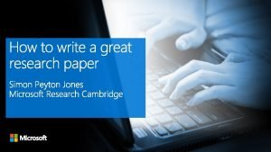 Writing papers model 1 Your idea Do research