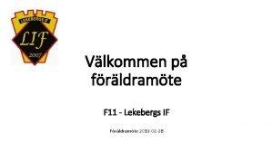 Vlkommen p frldramte F 11 Lekebergs IF Frldramte