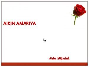 AIKIN AMARIYA by Aisha Mijindadi Aisha Mijindadi Goals