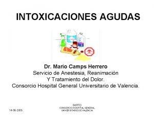 INTOXICACIONES AGUDAS Dr Mario Camps Herrero Servicio de
