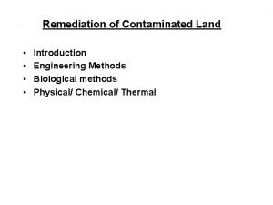 Remediation of Contaminated Land Introduction Engineering Methods Biological