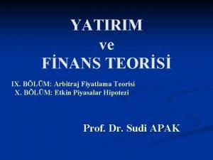 YATIRIM ve FNANS TEORS IX BLM Arbitraj Fiyatlama