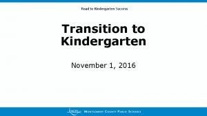 Road to Kindergarten Success Transition to Kindergarten November