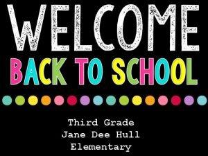 Third Grade Jane Dee Hull Elementary Third Grade