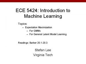 ECE 5424 Introduction to Machine Learning Topics Expectation