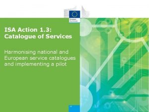 ISA Action 1 3 Catalogue of Services Harmonising