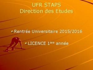 UFR STAPS Direction des Etudes Rentre Universitaire 20152016