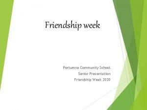 Friendship week Portumna Community School Senior Presentation Friendship