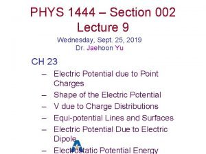 PHYS 1444 Section 002 Lecture 9 Wednesday Sept