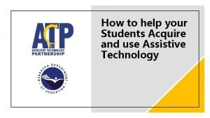 How to help your Students Acquire and use