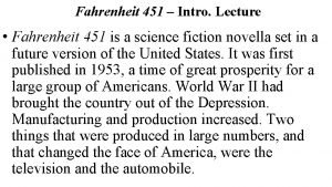 Fahrenheit 451 Intro Lecture Fahrenheit 451 is a