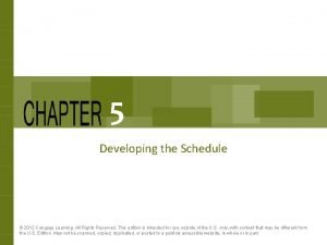 5 Developing the Schedule 2012 Cengage Learning All