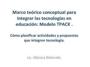 Marco terico conceptual para integrar las tecnologas en