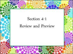 Section 4 1 Review and Preview Preview Rare