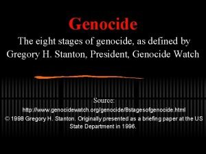 Genocide The eight stages of genocide as defined