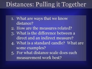 Distances Pulling it Together 1 What are ways