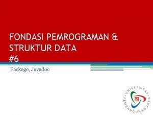 FONDASI PEMROGRAMAN STRUKTUR DATA 6 Package Javadoc Package