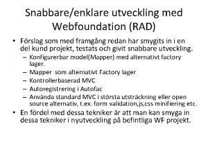 Snabbareenklare utveckling med Webfoundation RAD Frslag som med