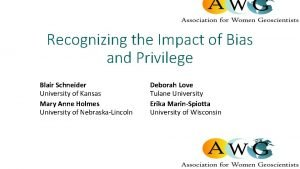 Recognizing the Impact of Bias and Privilege Blair