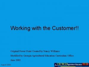 Working with the Customer Original Power Point Created