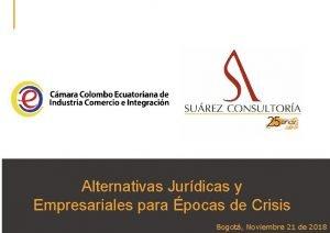 Alternativas Jurdicas y Empresariales para pocas de Crisis