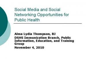 Social Media and Social Networking Opportunities for Public