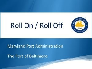 Roll On Roll Off Maryland Port Administration The