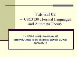 Tutorial 02 CSC 3130 Formal Languages and Automata