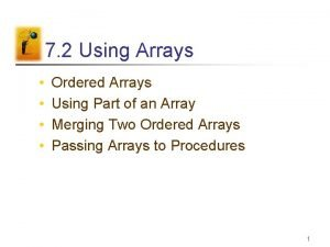 7 2 Using Arrays Ordered Arrays Using Part