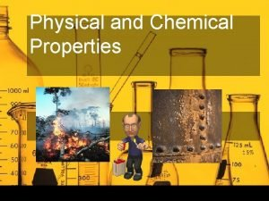 Physical and Chemical Properties Physical Properties Physical property