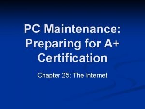 PC Maintenance Preparing for A Certification Chapter 25
