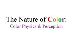 The Nature of Color Color Physics Perception Newtons