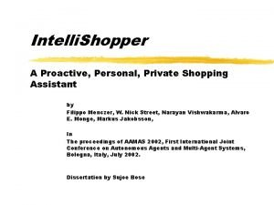 Intelli Shopper A Proactive Personal Private Shopping Assistant
