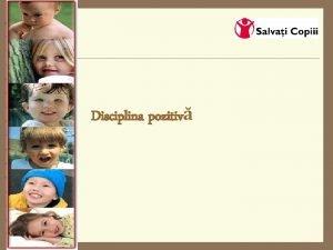 Disciplina pozitiv Ce este disciplina pozitiv Educarea copiilor