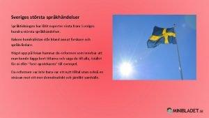 Sveriges strsta sprkhndelser Sprktidningen har ltit experter rsta