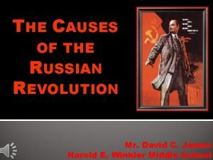 THE CAUSES OF THE RUSSIAN REVOLUTION Mr David