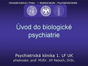Univerzita Karlova v Praze 1 lkask fakulta Psychiatrick