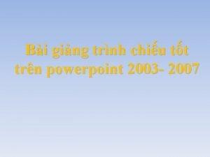 Bi ging trnh chiu tt trn powerpoint 2003