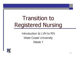 Transition to Registered Nursing Introduction LVN to RN