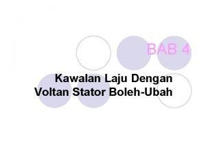 BAB 4 Kawalan Laju Dengan Voltan Stator BolehUbah