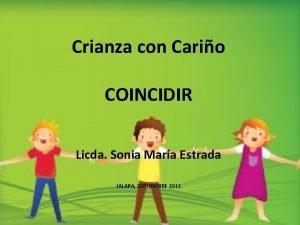 Crianza con Cario COINCIDIR Licda Sonia Mara Estrada