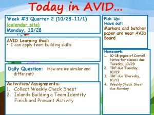 Today in AVID Week 3 Quarter 2 1028