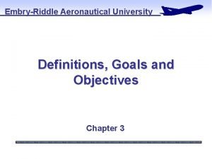 EmbryRiddle Aeronautical University Definitions Goals and Objectives Chapter