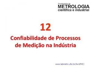 Fundamentos de METROLOGIA cientfica e industrial 12 Confiabilidade