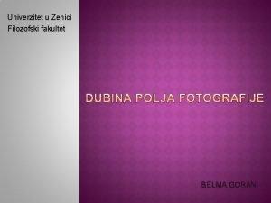 Univerzitet u Zenici Filozofski fakultet BELMA GORAN Pod