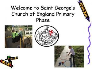 Welcome to Saint Georges Church of England Primary