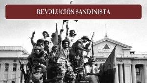 REVOLUCIN SANDINISTA 1 INTRODUCCIN Revolucin Sandinista o Revolucin
