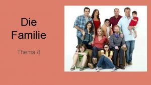 Die Familie Thema 8 To show possession with